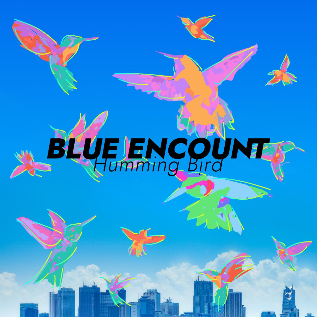 BLUE ENCOUNT 「Humming Bird」CD Jacket / Artist Photo